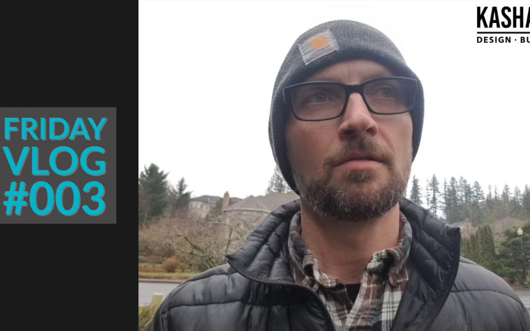 Friday Video Blog #003