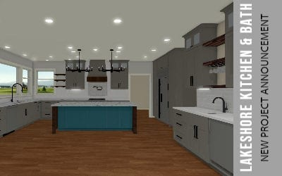 New Project Announcement – Lakeshore Kitchen & Bath